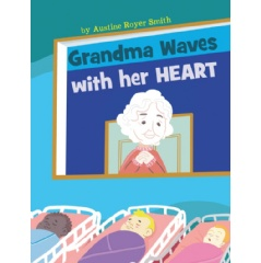 Grandma Waves with Her Heart