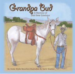 Grandpa Bud: In Memory of Old-Time Cowboys