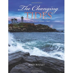 The Changing Tides: I'm Just Saying by John Bouley