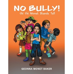No Bully!: Chi Chi Monet Stands Tall by Geonna Monet Baker