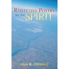 Reflective Poetry for the Spirit by Alan Olmsted