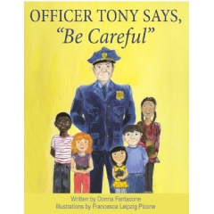 "Officer Tony Says, ""Be Careful""