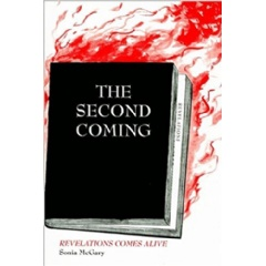 The Second Coming: Revelations Comes Alive by Sonia McGary