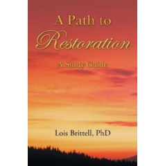 A Path to Restoration: A Study Guide