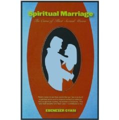 Spiritual Marriage: The Curse of Illicit Sexual Union by Ebenezer Gyasi
