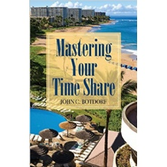 Mastering Your Time Share by John C. Botdorf