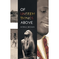 Of Unseen Things Above by Myrna Brown