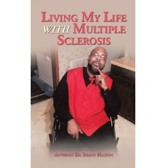 """Living My Life with Multiple Sclerosis""