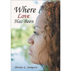 """Where Love Has Been"" by Shenise Sampson"