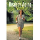 The Secrets of Healthy Aging