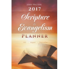 """2017 Scripture & Evangelism Planner: July, August, September"" by Jerry Walters"