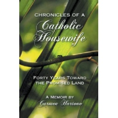 """Chronicles of a Catholic Housewife: Forty Years toward the Promised Land"" by Carmen Hartono"