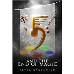 5 and the End of Magic by Peter Kargenian