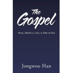 The Gospel: Matthew, Mark, Luke, & John in One