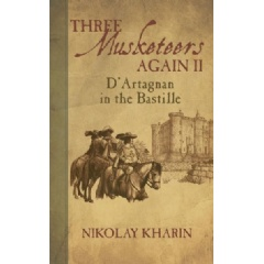 """Three Musketeers Again II: D'Artagnan in the Bastille"" by Nikolay Kharin"