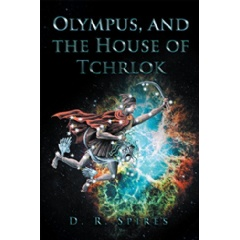 """Olympus, and the House of Tchrlok"" by D. R. Spires"