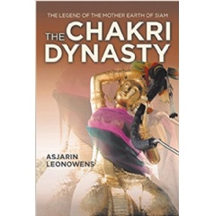 """The Chakri Dynasty: The Legend of the Mother Earth of Siam"" by Asjarin Leonowens"