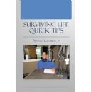 Surviving Life Quick Tips