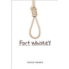 Fort Whiskey by David Banks