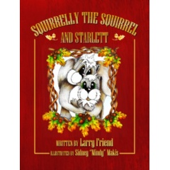 Squirrelly the Squirrel and Starlett by Larry Friend