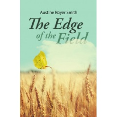 The Edge of the Field by Austine Royer-Smith
