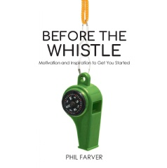 "Allow ""Before the Whistle"" to give you the drive to live a good life"
