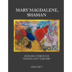 """Mary Magdalene, Shaman"" aims to motivate people to live meaningful lives through sharing a unique journey to healing."