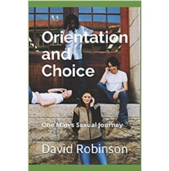 """Orientation and Choice: One Man's Sexual Journey"" by David Robinson"