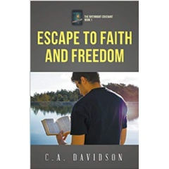 """Escape to Faith and Freedom"" by Christine A. Davidson"