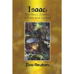 """Isaac: One Boy's Journey of Faith and Survival"" by Ziva Reuben"
