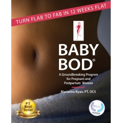 Baby Bod - Turn Flab to Fab in 12 Weeks Flat offers a simple DIY program all moms can follow.