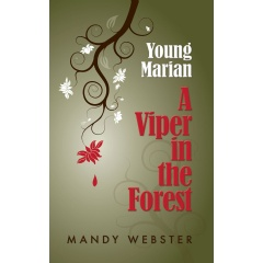 Young Marian A Viper in the Forest, the new middle grade novel from Mandy Webster