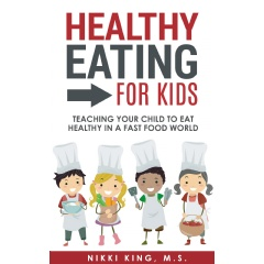 """Healthy Eating for Kids"" by Nikki King"