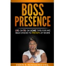Dawn R. Rosemond�s �Boss Presence: 100, Ok 50, Ok Some Tips for We Bad Chicks to Reign at Work,� Will Be Free to Download Today (06/13/2016)