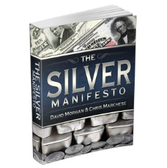 """The Silver Manifesto"" by David Morgan & Chris Marchese"