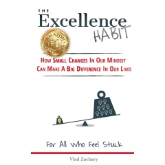 """The Excellence Habit"" by Vlad Zachary"
