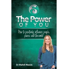�The Power of You: How to positively influence people, places and the world� by Dr. Mahdi Mason