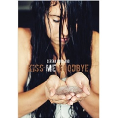 """Kiss Me Goodbye"""
