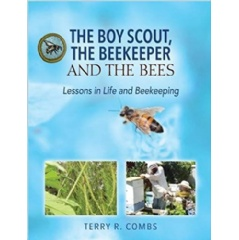 """The Boy Scout, the Beekeeper and the Bees: Lessons in Life and Beekeeping"""