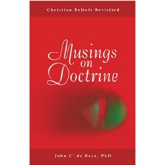 """Musings on Doctrine: Christian Beliefs Revisited"""