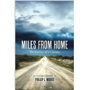 """Miles From Home: The Journey of a Lifetime"""