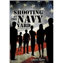 Memoir Book Provides a Firsthand Account of the Shooting from the Inside at the Washington Navy Yard, Occurred on September 16, 2013