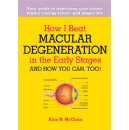 Author Reveals the Secrets of Beating Macular Degeneration plus Tips for a Healthy Lifestyle