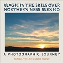 """Magic in the Skies over Northern New Mexico"" Unveils the Artistry in Heavens"