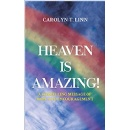 Carolyn T. Linn Describes the Beauty of Heaven and the Pains of Hell through Information She Has Collected From Individuals Who Have Died Temporarily