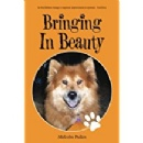 Inspiring Author, Malcolm Pullen, Shares a Tale of Trust and Friendship Formed Through Beauty