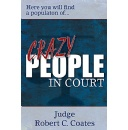 Judge Robert C. Coates Shares True Stories of People With Mentally Disabled Who Appeared in His Courtroom