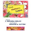 "E. Dorinda Shelley's ""The Helium Table"" gets reviewed by Foreword Reviews"