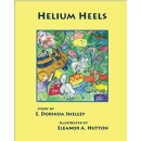 "E. Dorinda Shelley's ""Helium Heels"" takes unusual risks, say Foreword Reviews"