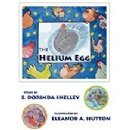 "E. Dorinda Shelley's ""The Helium Egg"" gets reviewed by Foreword Reviews"